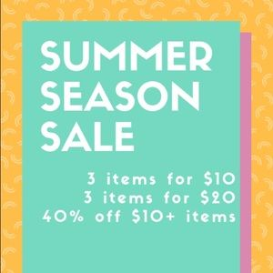 Other - 3 for $10; 3 for $20; 40% off items $10 or more.